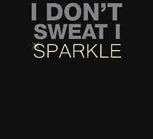 I Don't Sweat, I Sparkle. Funny Workout Saying. Womens Fitted T-Shirt