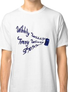 Timey Wimey Stuff Classic T-Shirt