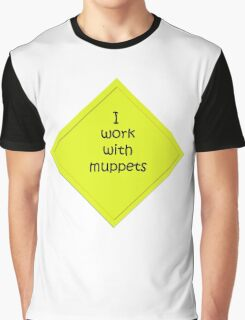 i work with muppets Graphic T-Shirt