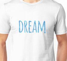 Dream Positivity Quote Blue Watercolor Saying Unisex T-Shirt