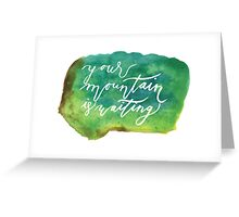 your mountain is waiting watercolor Greeting Card