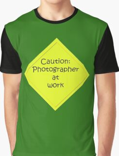Caution: Photographer at work Graphic T-Shirt