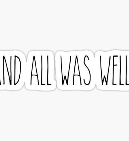 All was well Sticker