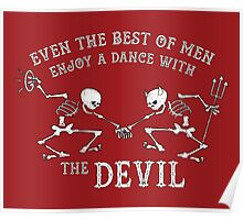Even the Best of Men Enjoy a Dance with the Devil Poster