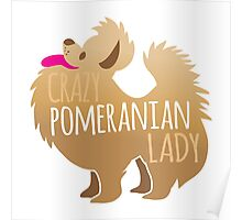 Crazy Pomeranian (Dog) Lady Poster