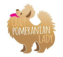 Crazy Pomeranian (Dog) Lady Photographic Print