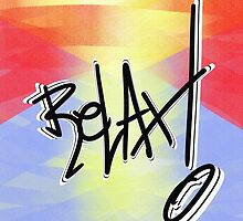 Relax! by Vincent J. Newman