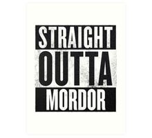 Straight Outta Mordor Art Print
