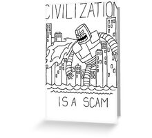 Civilization is a Scam (with robot) Greeting Card