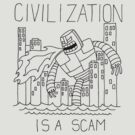 Civilization is a Scam (with robot) by DiabolickalPLAN