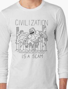 Civilization is a Scam (with robot) Long Sleeve T-Shirt