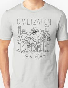 Civilization is a Scam (with robot) Unisex T-Shirt