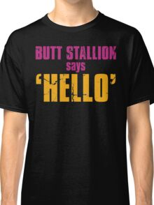 Borderlands 2   Butt Stallion says 'Hello'! Classic T-Shirt