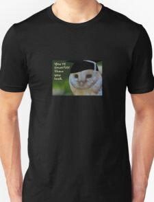 You're Smarter than You Look T-Shirt