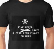 Undertale Flowey - I've Never Loved a Pixelated Flower so Much Unisex T-Shirt