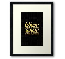 When; a girl is in love, when; a guy is in love, you can see it in his eyes. - Life Inspirational Quote Framed Print