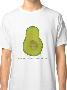 Avocado- I'm the Good Kind of Fat Classic T-Shirt