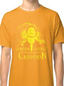 Oberyn is my Champion Classic T-Shirt