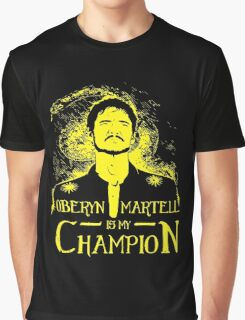 Oberyn is my Champion Graphic T-Shirt
