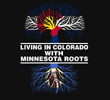 LIVING IN COLORADO WITH MINNESOTA ROOTS Unisex T-Shirt
