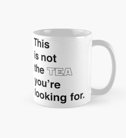 This is not the tea you're looking for. Mug