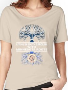 LIVING IN SOUTH CAROLINA WITH MINNESOTA ROOTS Women's Relaxed Fit T-Shirt