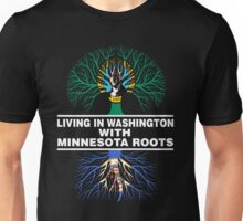 LIVING IN WASHINGTON WITH MINNESOTA ROOTS Unisex T-Shirt