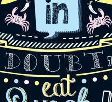 When in Doubt, Eat Lunch! Tee Sticker