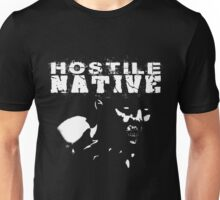 Hostile Native Unisex T-Shirt