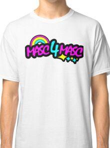 Masc 4 masc Classic T-Shirt