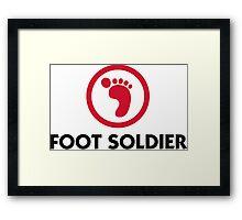 I am a foot soldier Framed Print