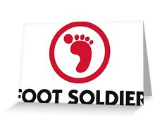 I am a foot soldier Greeting Card