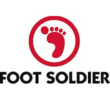 I am a foot soldier Photographic Print