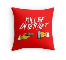KILL THE INTERNET Throw Pillow