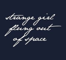 strange girl flung out of space. by ElyB