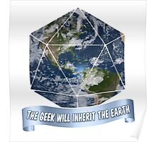 The Geek will inherit the Earth Poster