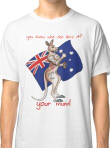 The best Australia Day shirt design ever! Classic T-Shirt