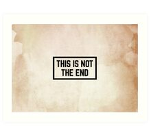 this is not the end watercolour  Art Print