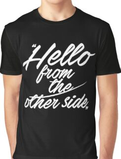 Hello from the other side - version 1 - white Graphic T-Shirt
