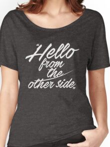 Hello from the other side - version 1 - white Women's Relaxed Fit T-Shirt