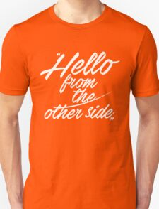 Hello from the other side - version 1 - white Unisex T-Shirt