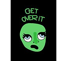 Get over it Photographic Print