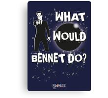 Heroes: What would Bennet do? Canvas Print