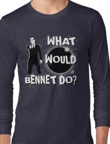 Heroes: What would Bennet do? Long Sleeve T-Shirt