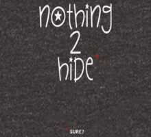 NOTHING TO HIDE.  SURE? by alphaville