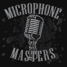 MICROPHONE MASTERS by shaydeychic