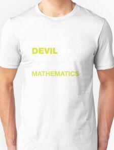 And Then The DEVIL Said, Let's Put Alphabet Into Mathematics. Unisex T-Shirt