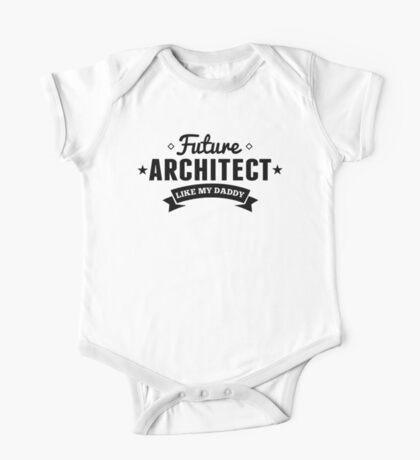 Future Architect Like My Daddy One Piece - Short Sleeve