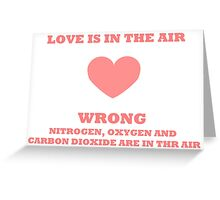 Love is in the air - Sheldon Cooper Quote  Greeting Card