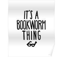IT'S A BOOKWORM THING Poster